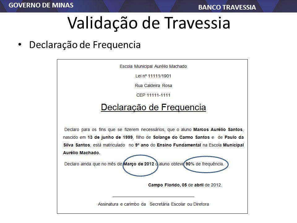GOVERNO DE MINAS BANCO TRAVESSIA Validação de Travessia Declaração de Frequencia