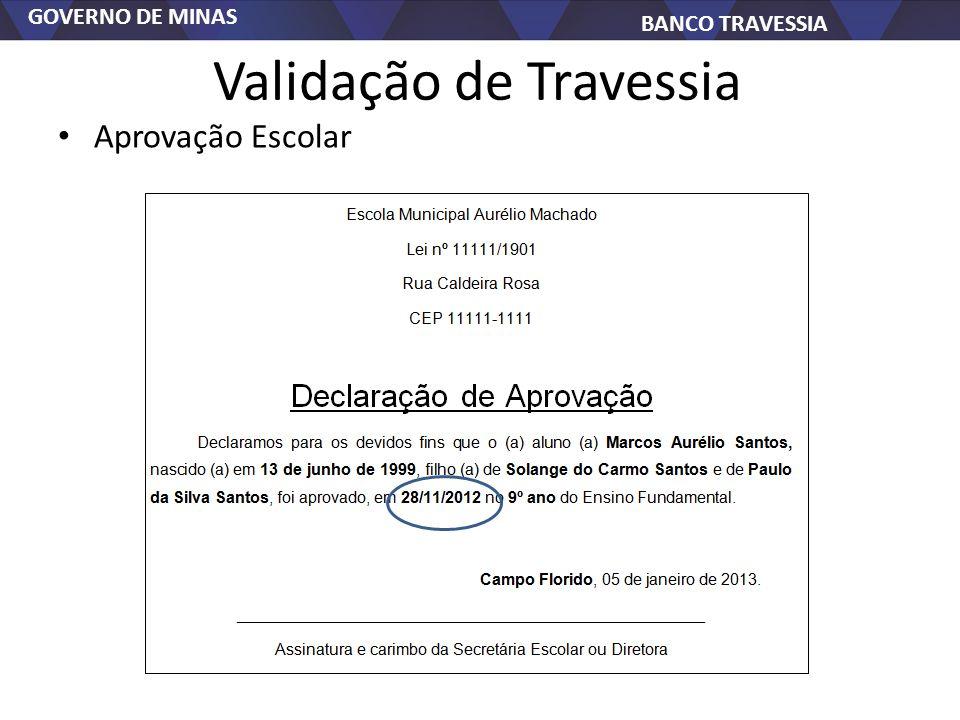 GOVERNO DE MINAS BANCO TRAVESSIA Validação de Travessia Aprovação Escolar