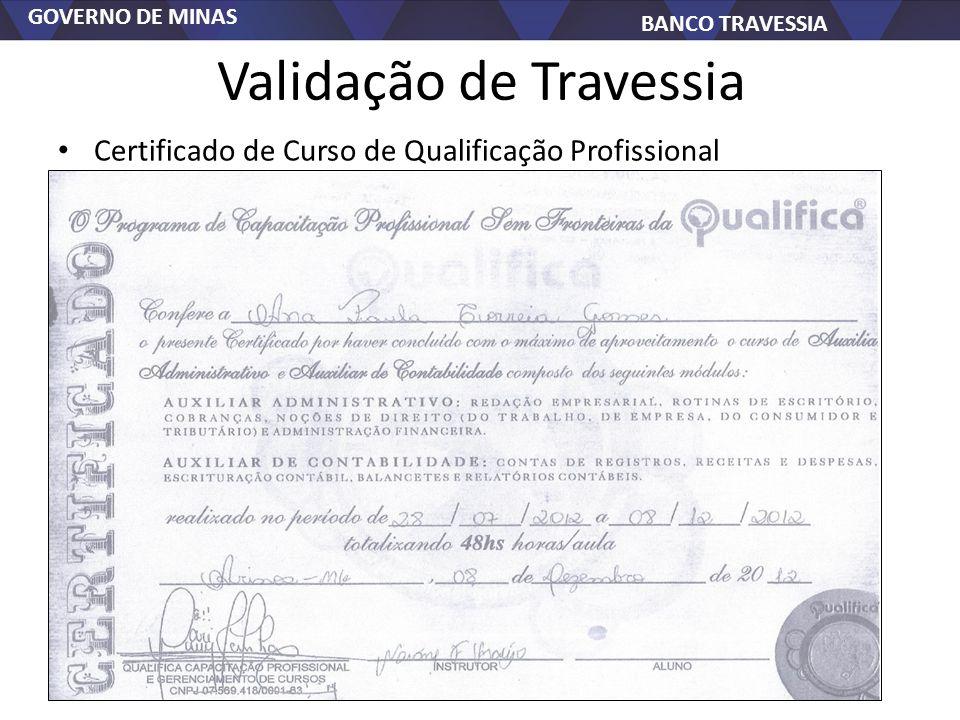 GOVERNO DE MINAS BANCO TRAVESSIA Validação de Travessia Certificado de Curso de Qualificação Profissional