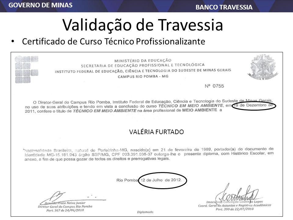 GOVERNO DE MINAS BANCO TRAVESSIA Validação de Travessia Certificado de Curso Técnico Profissionalizante VVALÉRIA FURTADO