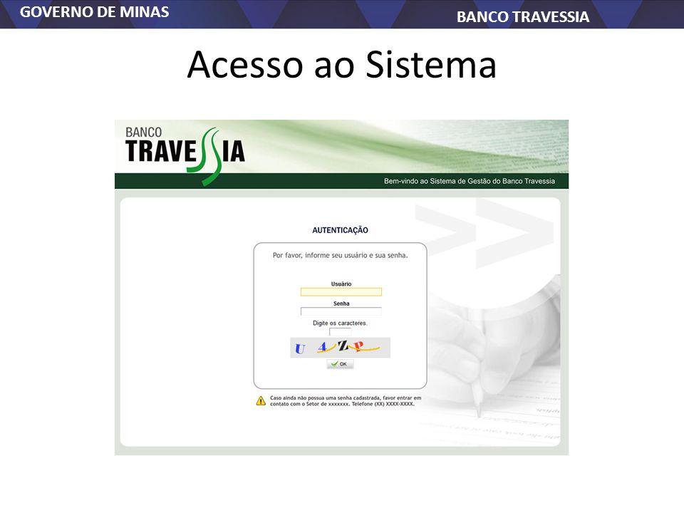GOVERNO DE MINAS BANCO TRAVESSIA Acesso ao Sistema