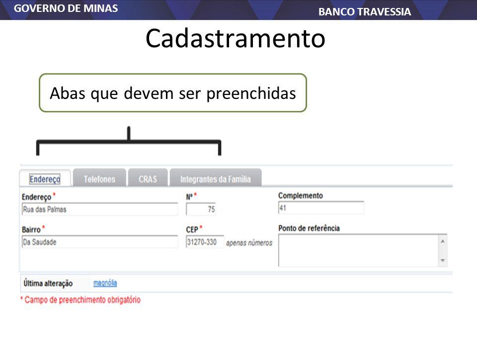 GOVERNO DE MINAS BANCO TRAVESSIA Cadastramento Abas que devem ser preenchidas