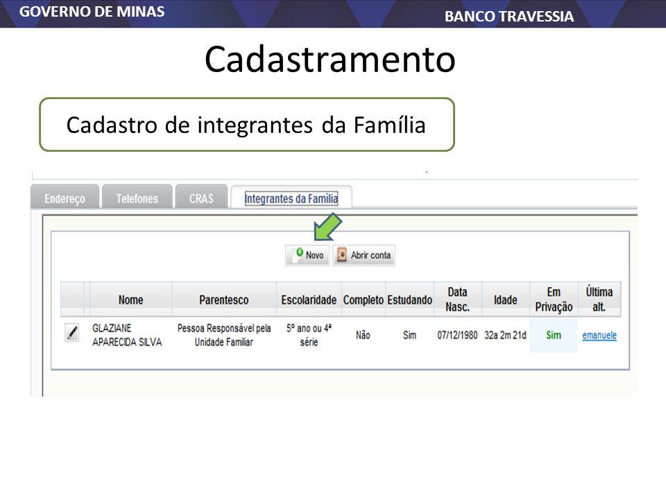 GOVERNO DE MINAS BANCO TRAVESSIA Cadastramento Cadastro de integrantes da Família