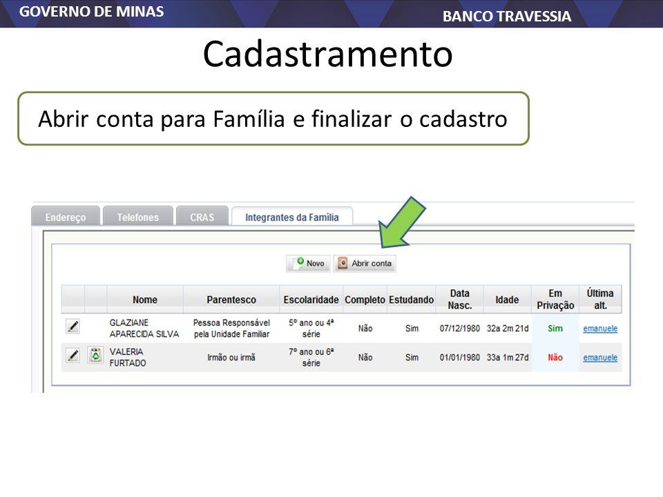 GOVERNO DE MINAS BANCO TRAVESSIA Cadastramento Abrir conta para Família e finalizar o cadastro