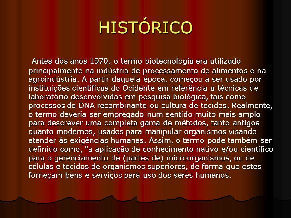 HISTÓRICO Antes dos anos 1970, o termo biotecnologia era utilizado principalmente na indústria de processamento de alimentos e na agroindústria.