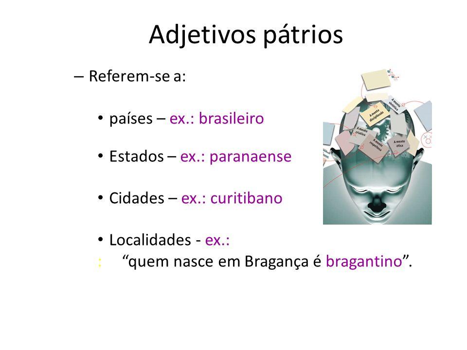 Classificação dos adjetivos – Primitivos – não derivam de outra palavra Ex.:Verde, amarelo, calmo, escuro, livre, alegre – Derivados – formados a part