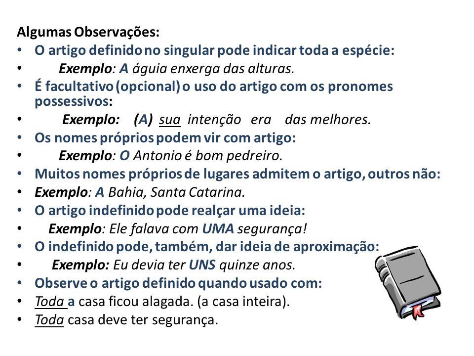 Definidos (o, a os,as) - indicam seres determinados, conhecidos da pessoa que fala ou escreve. Indefinidos (um, um, uns, umas) indicam seres de modo v