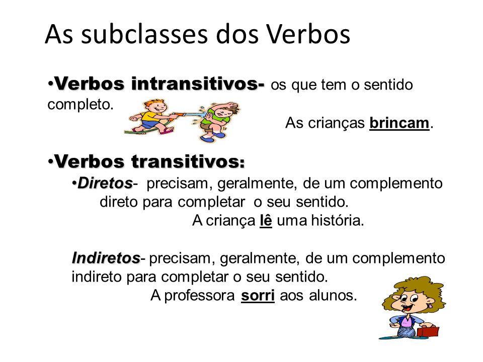 Os verbos são palavras que exprimem ações, estados ou qualidades situando-os no tempo. É a palavra mais variável de todas, varia em pessoa, tempo, núm