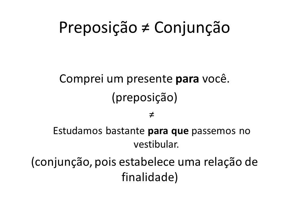 Grupo relacional: preposição e conjunção Características comuns: Ligam palavras ou orações, por isso, são elementos coesivos, mas não retomam palavras