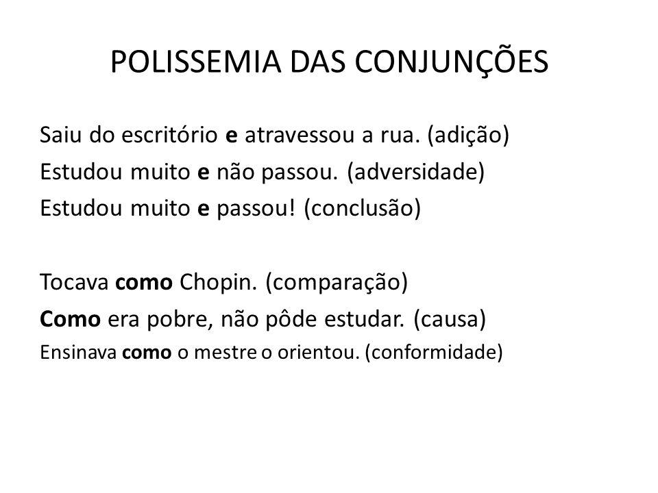 Conformativas 6- Conformativas (segundo, conforme,como) concordância/conformidade. Ex : Conforme lhe disse, viajarei amanhã. Consecutivas 7- Consecuti