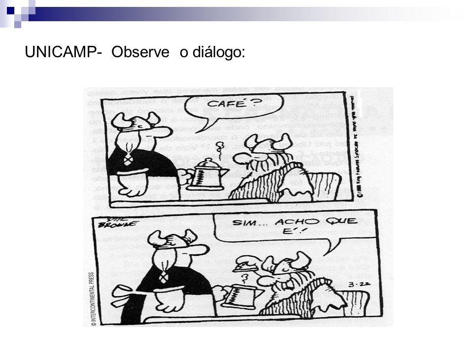 UNICAMP- Observe o diálogo: