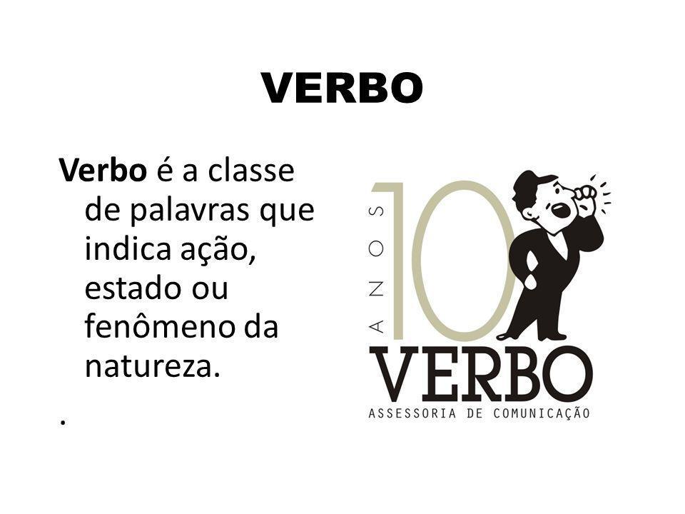 Os verbos são palavras que exprimem ações, estados ou qualidades situando-os no tempo.