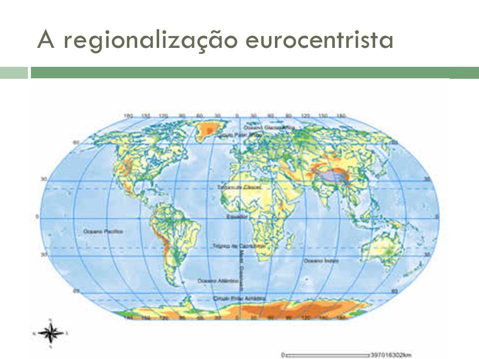 A regionalização eurocentrista