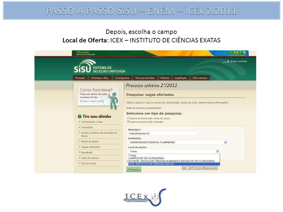 Depois, escolha o campo Local de Oferta: ICEX – INSTITUTO DE CIÊNCIAS EXATAS
