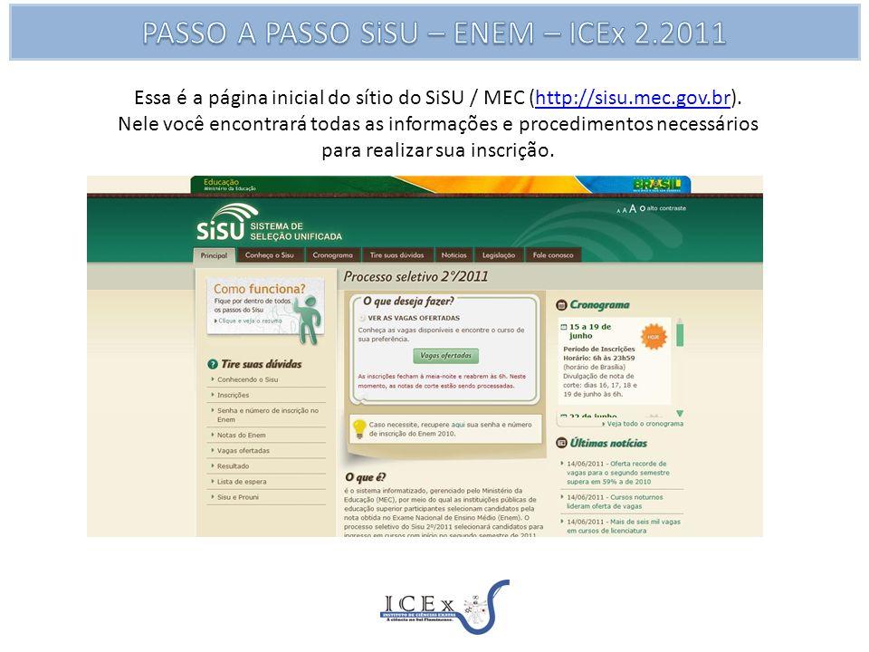 Essa é a página inicial do sítio do SiSU / MEC (http://sisu.mec.gov.br).