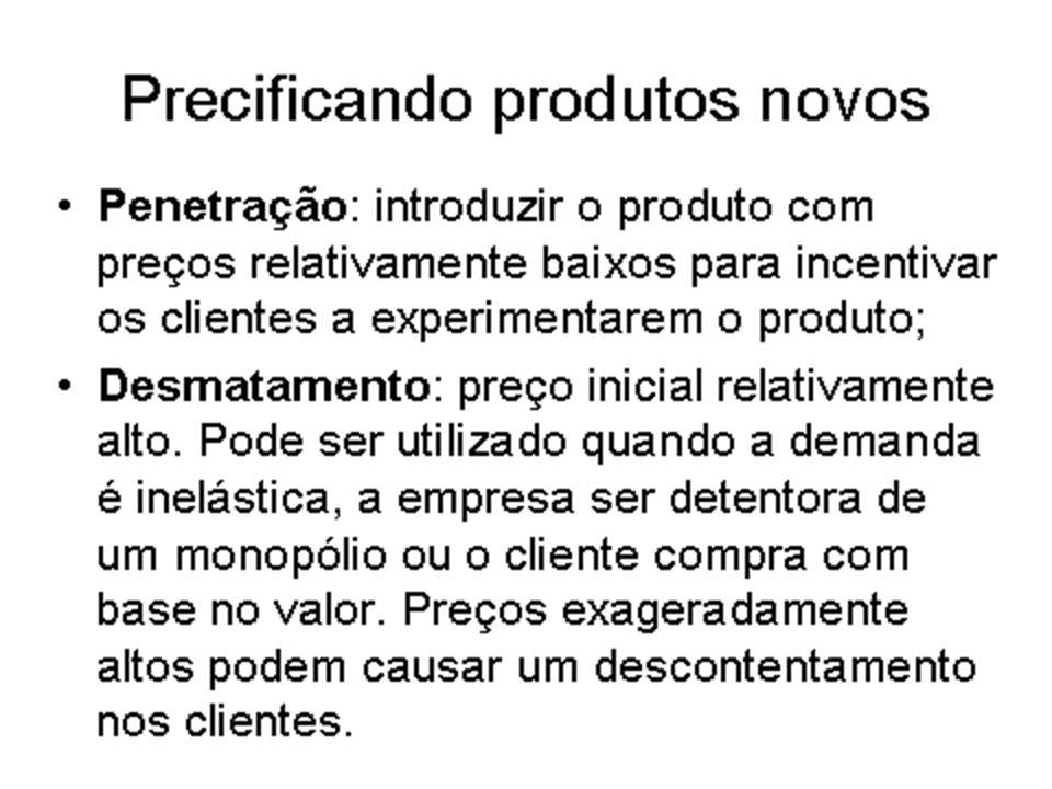 4 Estratégias de precificação de produtos novos A estratégia de penetração corre o risco de associar o produto a baixa qualidade; Dessa forma é mais aconselhável sua utilização com produtos que já tenham uma imagem forte.