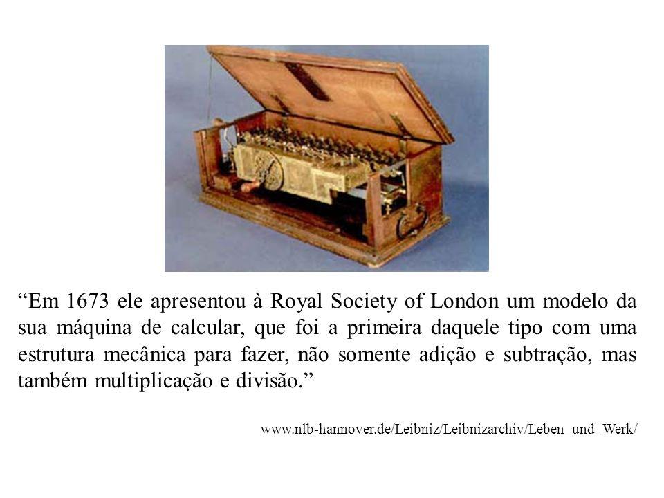 Em 1673 ele apresentou à Royal Society of London um modelo da sua máquina de calcular, que foi a primeira daquele tipo com uma estrutura mecânica para