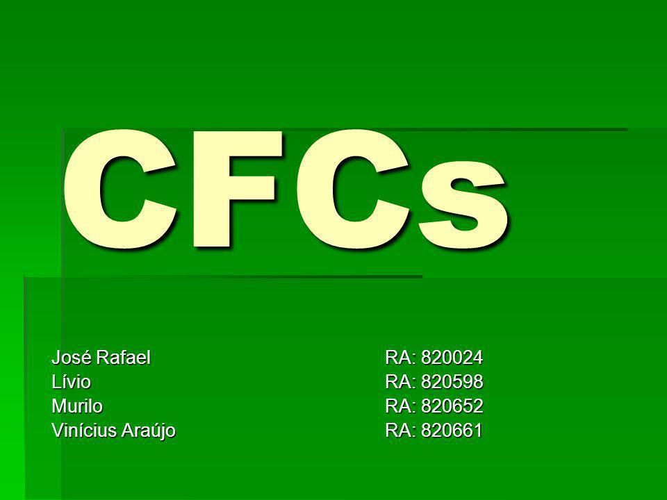 CFCs José RafaelRA: 820024 LívioRA: 820598 MuriloRA: 820652 Vinícius Araújo RA: 820661