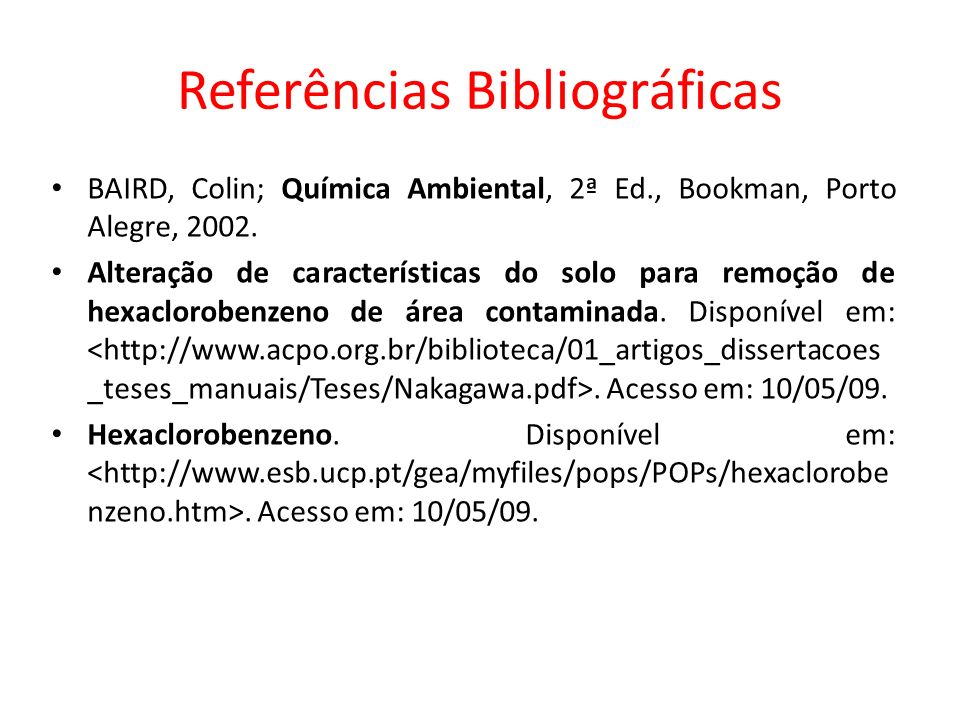 Referências Bibliográficas BAIRD, Colin; Química Ambiental, 2ª Ed., Bookman, Porto Alegre, 2002. Alteração de características do solo para remoção de