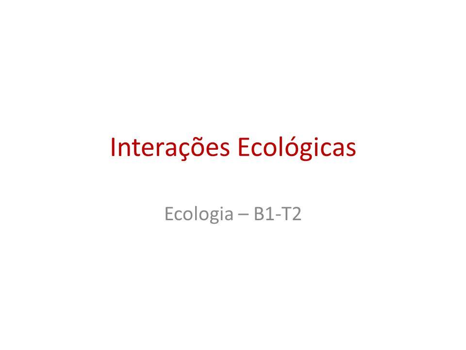 Interações Ecológicas Ecologia – B1-T2