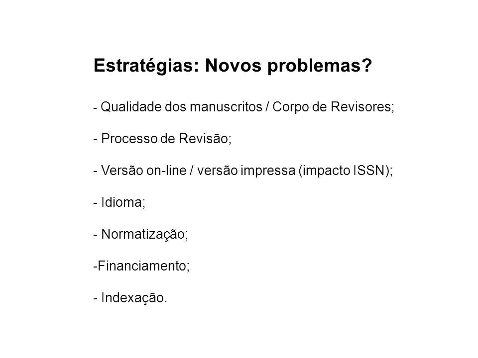 Estratégias: Novos problemas.