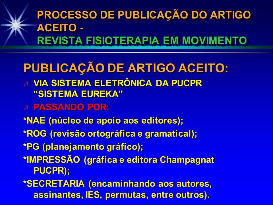 PROCESSO DE PUBLICAÇÃO DO ARTIGO ACEITO - REVISTA FISIOTERAPIA EM MOVIMENTO PUBLICAÇÃO DE ARTIGO ACEITO: ä VIA SISTEMA ELETRÔNICA DA PUCPR SISTEMA EUR