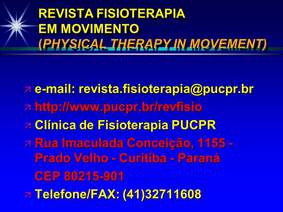 REVISTA FISIOTERAPIA EM MOVIMENTO (PHYSICAL THERAPY IN MOVEMENT) ä e-mail: revista.fisioterapia@pucpr.br ä http://www.pucpr.br/revfisio ä Clínica de F