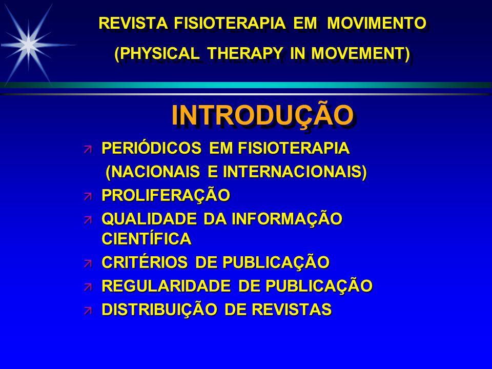 REVISTA FISIOTERAPIA EM MOVIMENTO (PHYSICAL THERAPY IN MOVEMENT) INTRODUÇÃO ä PERIÓDICOS EM FISIOTERAPIA (NACIONAIS E INTERNACIONAIS) (NACIONAIS E INT