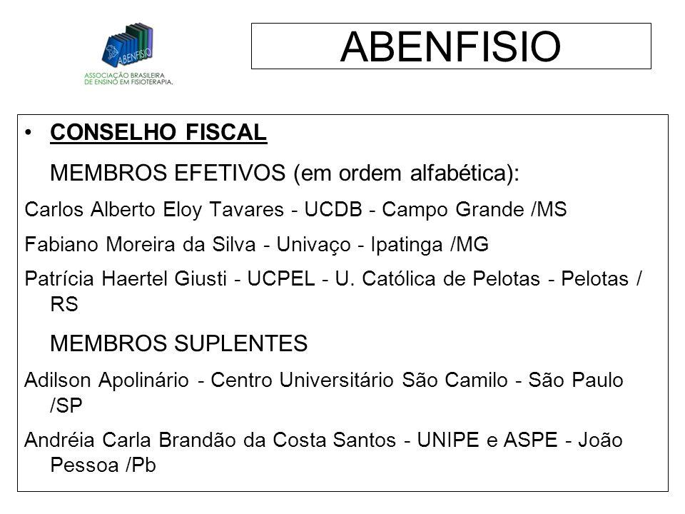 CONSELHO FISCAL MEMBROS EFETIVOS (em ordem alfabética): Carlos Alberto Eloy Tavares - UCDB - Campo Grande /MS Fabiano Moreira da Silva - Univaço - Ipa