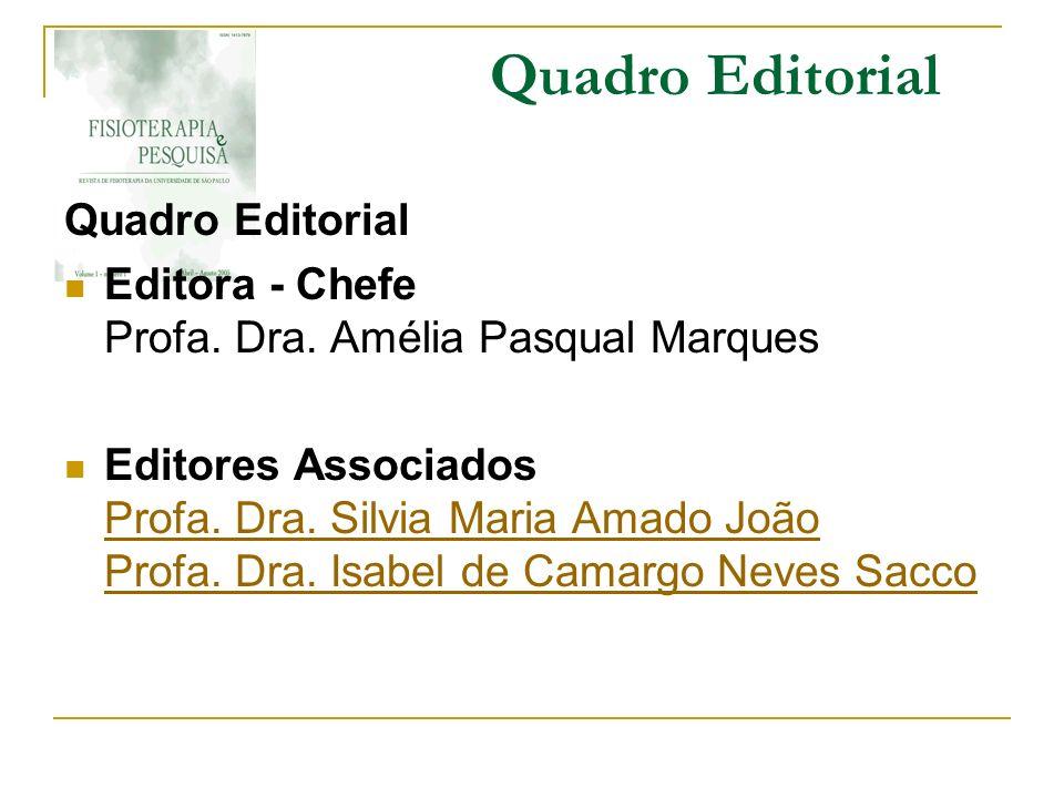 Quadro Editorial Editora - Chefe Profa. Dra. Amélia Pasqual Marques Editores Associados Profa. Dra. Silvia Maria Amado João Profa. Dra. Isabel de Cama