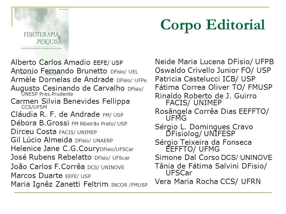 Corpo Editorial Alberto Carlos Amadio EEFE/ USP Antonio Fernando Brunetto DFisio/ UEL Armèle Dornelas de Andrade DFisio/ UFPe Augusto Cesinando de Car