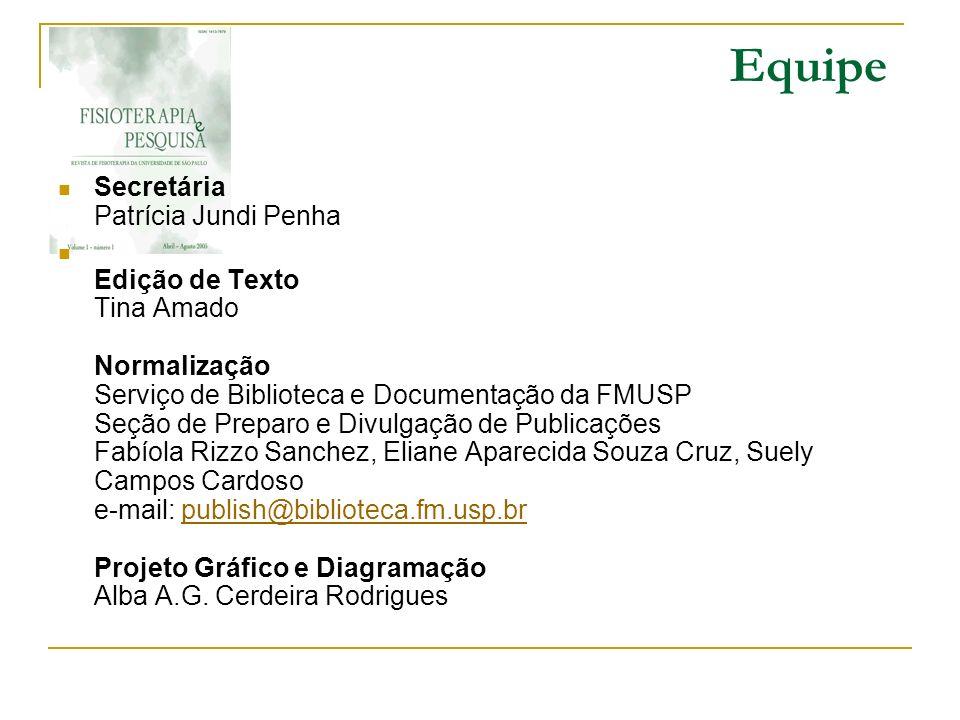Equipe Secretária Patrícia Jundi Penha Edição de Texto Tina Amado Normalização Serviço de Biblioteca e Documentação da FMUSP Seção de Preparo e Divulg