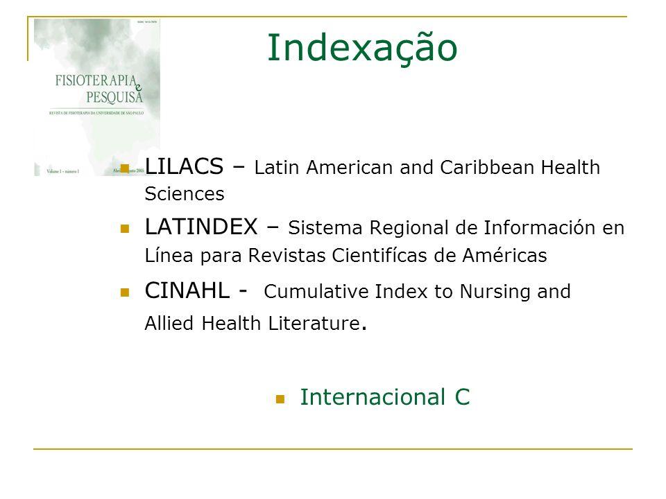 Indexação LILACS – Latin American and Caribbean Health Sciences LATINDEX – Sistema Regional de Información en Línea para Revistas Cientifícas de Améri