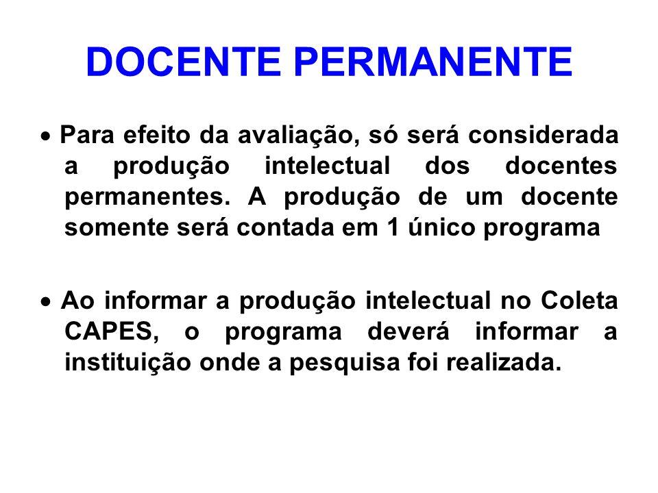 DOCENTE PERMANENTE Para efeito da avaliação, só será considerada a produção intelectual dos docentes permanentes.