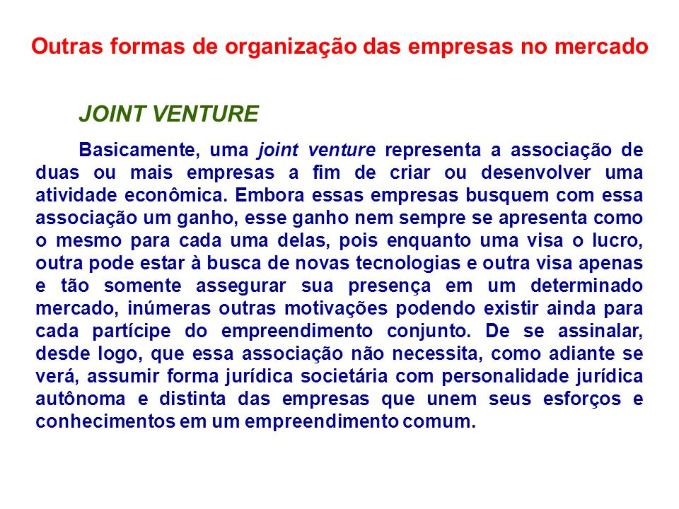 Outras formas de organização das empresas no mercado MONOPSÔNIO Situação de mercado em que há apenas um comprador de um produto, geralmente matéria-prima.