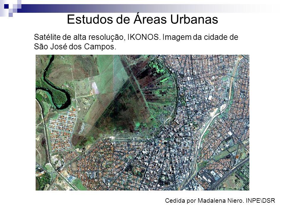 Estudos de Áreas Urbanas Satélite de alta resolução, IKONOS. Imagem da cidade de São José dos Campos. Cedida por Madalena Niero. INPE\DSR