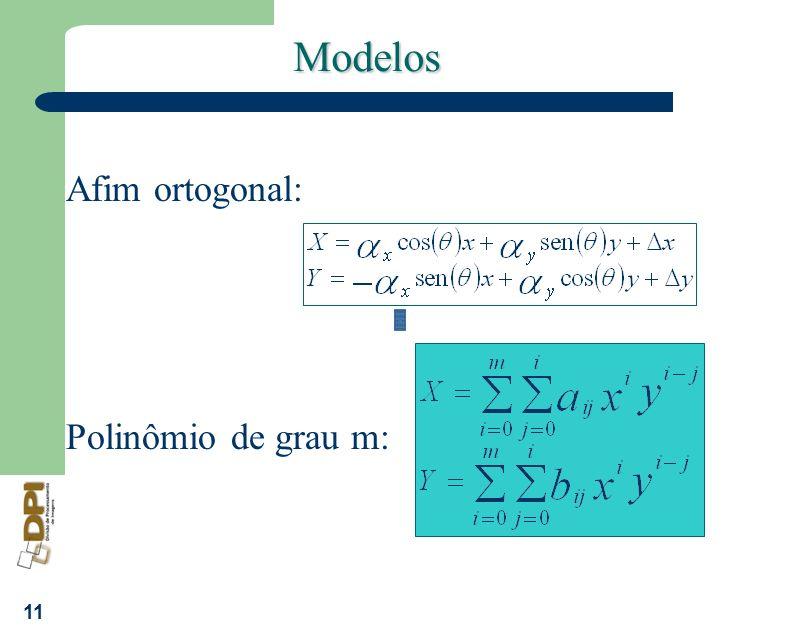 11 Modelos Polinômio de grau m: Afim ortogonal: