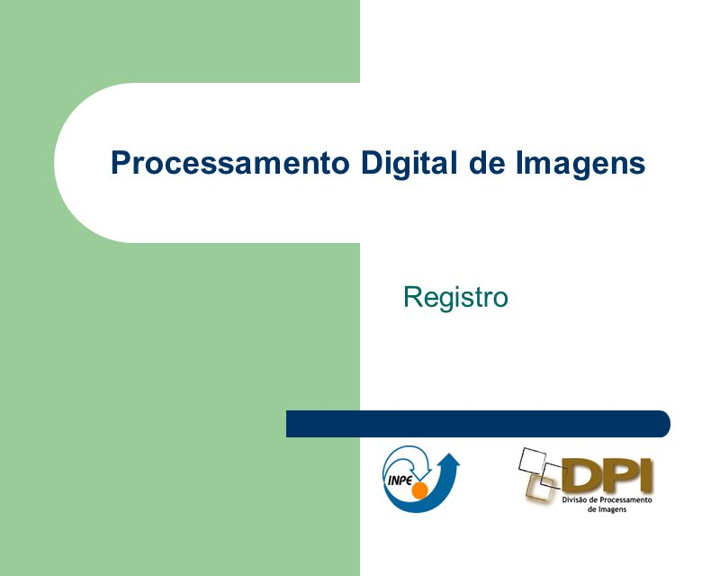 Processamento Digital de Imagens Registro