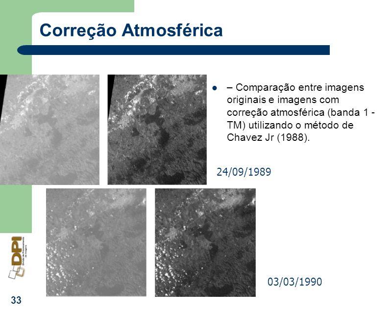 33 Correção Atmosférica – Comparação entre imagens originais e imagens com correção atmosférica (banda 1 - TM) utilizando o método de Chavez Jr (1988)