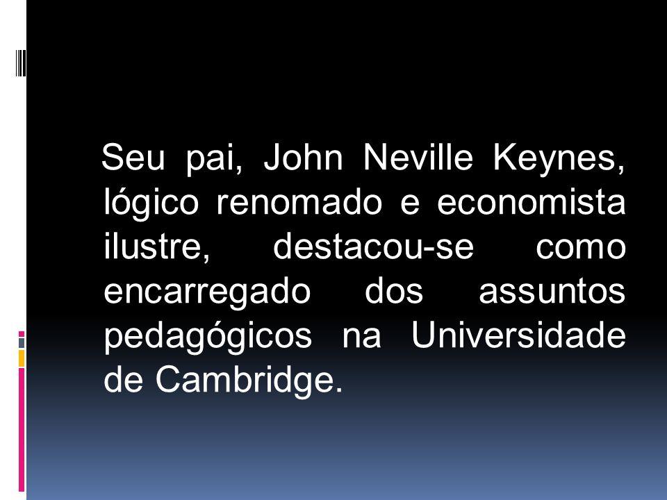 Seu pai, John Neville Keynes, lógico renomado e economista ilustre, destacou-se como encarregado dos assuntos pedagógicos na Universidade de Cambridge