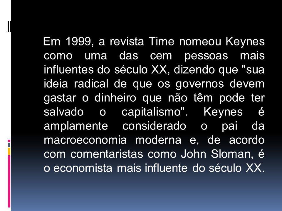 Em 1999, a revista Time nomeou Keynes como uma das cem pessoas mais influentes do século XX, dizendo que