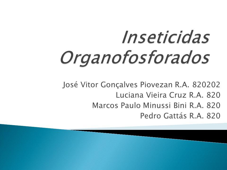O que são Organofosforados.