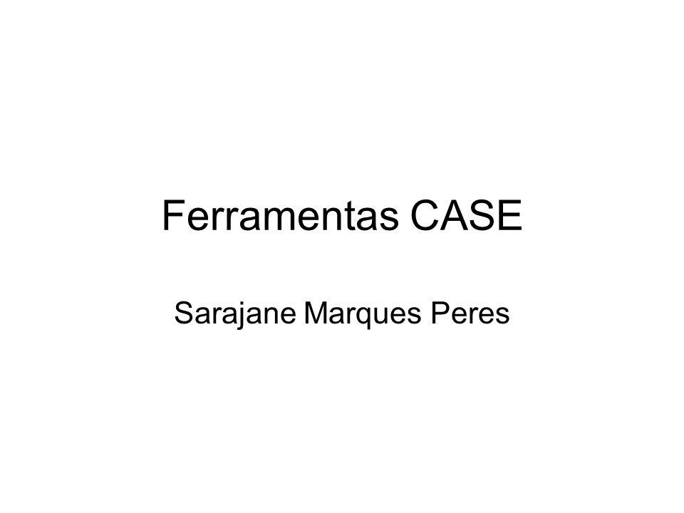 Ferramentas CASE Sarajane Marques Peres