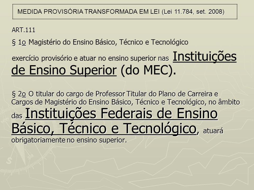 ART.111 § 1o § 1o Magistério do Ensino Básico, Técnico e Tecnológico nas exercício provisório e atuar no ensino superior nas Instituições de Ensino Su