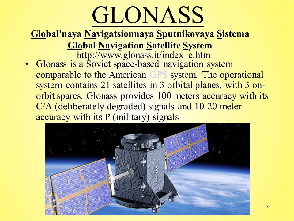 Uchôa3 GLONASS Glonass is a Soviet space-based navigation system comparable to the American GPS system.