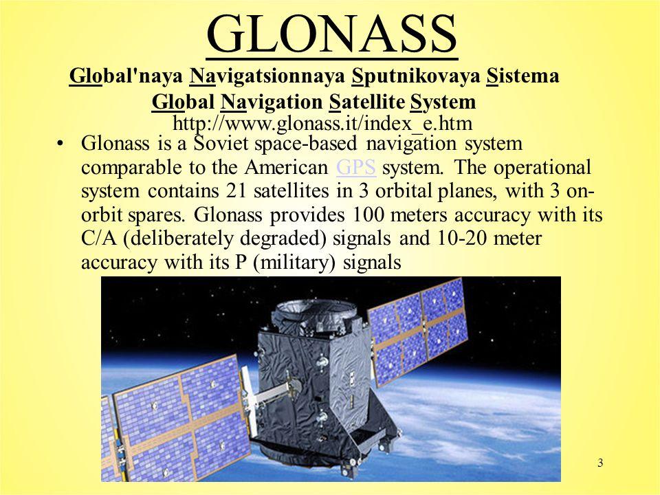 Uchôa2 GNSS ( Global Navigation Satelitte System) GNSS-1:Ampliação do GPS e GLONASS, além de componentes como WAAS (US Wide Area Augmentation System)