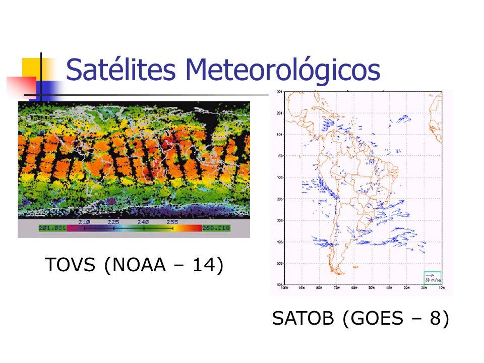 Satélites Meteorológicos TOVS (NOAA – 14) SATOB (GOES – 8)