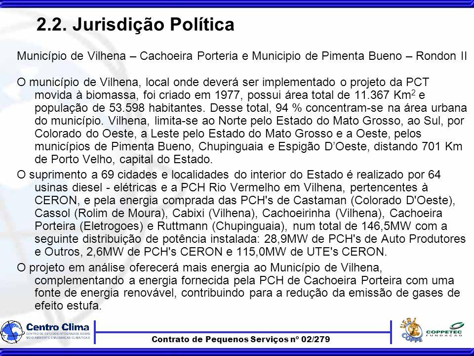2.2. Jurisdição Política Município de Vilhena – Cachoeira Porteria e Municipio de Pimenta Bueno – Rondon II O município de Vilhena, local onde deverá