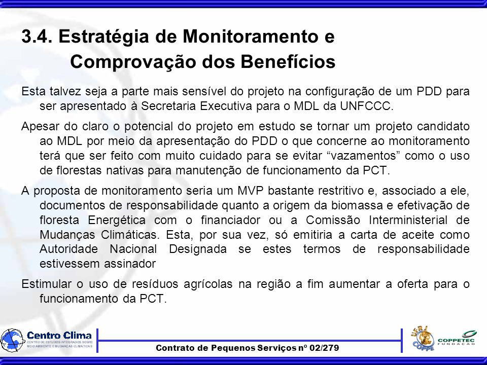 Contrato de Pequenos Serviços nº 02/279 3.4.