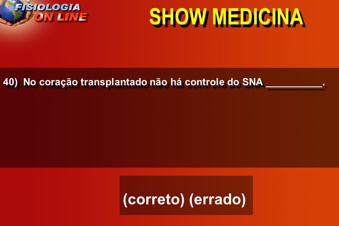 SHOW MEDICINA 39) a pressão sistêmica média é a somatória de todas as pressões no sistma circulatório. Reflete a tendência à progressão do sangue. Con